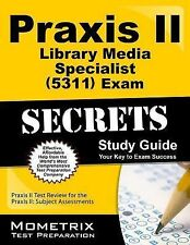 Praxis II Library Media Specialist (5311) Exam Secrets Study Guide : Praxis...