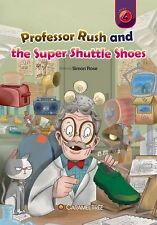Caramel Tree Readers Level 4 Ser.: Professor Rush and the Super Shuttle Shoes...