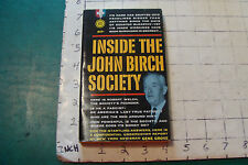 UNREAD  High Grade Pbk: INSIDE THE JOHN BIRCH SOCIETY 1961, 160pgs 1st printing