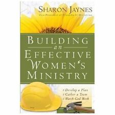 Building an Effective Women's Ministry by Sharon Jaynes (2005, Paperback)