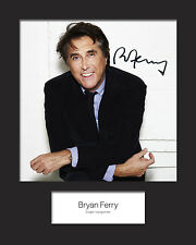 BRYAN FERRY 10x8 SIGNED Mounted Photo Print - FREE DELIVERY