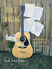 Ava's Longing, a Novel by 15 yr old, Leah Grace Rahim (Christian Teen Fiction)