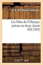 Litterature: Les Fetes de l'Olympe, Poeme en Deux Chants, Suivi de la Nymphe...