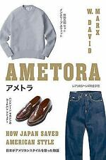 Ametora : How Japan Saved American Style by W. David Marx (2015, Hardcover)