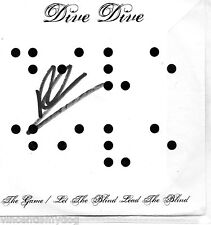 DIVE DIVE - THE GAME / LET THE BLIND LEAD THE BLIND (2 track promo CD)