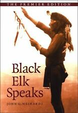 Black Elk Speaks : Being the Life Story of a Holy Man of the Oglala Sioux,...
