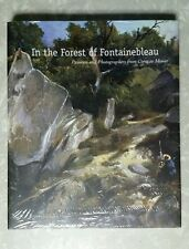 In the Forest of Fontainebleau : Painters and Photographers, NEW, Factory-sealed