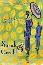 Sarah and Gerald : A Novel of Paris in The 1920s by Christopher McPherson...
