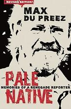 Pale Native: Memories of a Renegade Reporter, new edition, Ethnic & National, Po