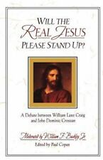 Will the Real Jesus Please Stand Up?: A Debate between William Lane Craig and Jo