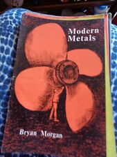 MODERN METALS BRYAN MORGAN 1958 ON USES OF METALS ILLUSTRATED TAKE HOME BOOK