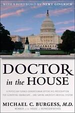 Doctor in the House: A Physician-Turned-Congressman Offers His Prescription for
