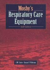 Mosby's Respiratory Care Equipment, 6e Cairo PhD  RRT  FAARC, J. M., Pilbeam MS