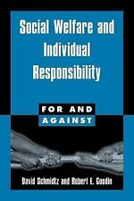 For and Against Ser.: Social Welfare and Individual Responsibility by David...