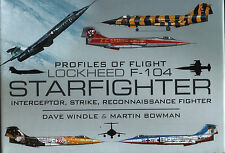Lockheed F-104 Starfighter - Profiles of Flight (Pen & Sword) - New Copy