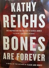 Bones are Forever: Inspired by the Fox series Bones by Kathy Reichs new