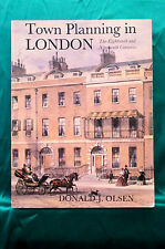 Town Planning in London - The Eighteenth and Nineteenth Centuries - Olsen
