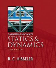 Engineering Mechanics: Statics and Dynamics, by Hibbeler, 11th Edition