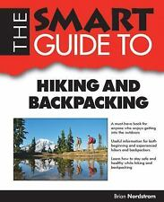 Smart Guide to Hiking and Backpacking by Brian Nordstrom (2012, Paperback)
