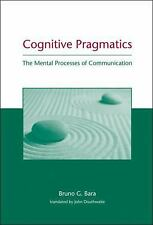 Cognitive Pragmatics: The Mental Processes of Communication (MIT Press-ExLibrary