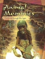 Animal Mummies: Preserved Through the Ages (Mummies (Capstone))