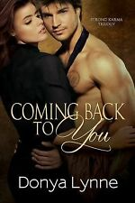 Strong Karma: Coming Back to You 2 by Donya Lynne (2014, Paperback)