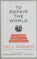 To Repair the World: Paul Farmer Speaks to the Next Generation (California Serie