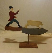 "VINTAGE HANDMADE FOLK/TRAMP ART MAN WITH PIG  ON A KNIFE 16"" WINDMILL TOP"
