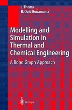 Modelling and Simulation in Thermal and Chemical Engineering : A Bond Graph...