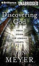Discovering God : Fresh Vision for Longing Hearts by Dan Meyer (2014, CD,...