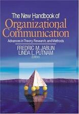 The New Handbook of Organizational Communication : Advances in Theory,...