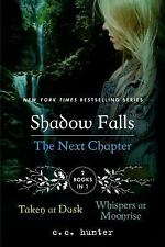 A Shadow Falls Novel: Next Chapter : Taken at Dusk - Whispers at Moonrise by...
