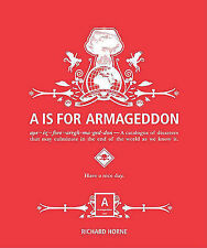 A Is for Armageddon: A Catalogue of Disasters That May Culminate in the End of t