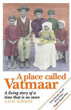 A Place Called Vatmaar: A Living Story of a Time That is No More, Scholtz, A.H.M