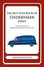 The Best Ever Book of Undertaker Jokes : Lots and Lots of Jokes Specially...