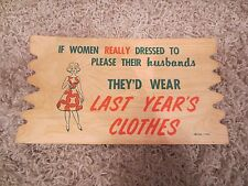 Vintage IF WOMEN REALLY DRESSED TO PLEASE THEIR HUSBANDS.... POSTCARD FUNNY SIGN