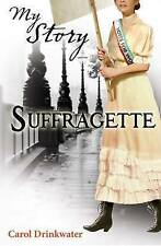 My story.  SUFFRAGETTE.  Carol Drinkwater.   1909-1913.  New