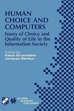 IFIP Advances in Information and Communication Technology Ser.: Human Choice...