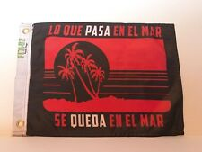 "Boat flag 12X18in Boat Flags ""Lo Que Pasa En El Mar... (spanish) boat flags new"