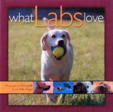 What Labs Love (Howell reference books), Singer, Mike, Camelli, Ed, Excellent Bo