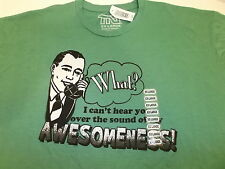 WHAT? I Can't Hear You Over The Sound Of My AWESOMENESS! T-SHIRT MEN'S XXL NWT