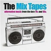 The Mix Tapes: Alternative Music From The Late 70s And 80s, Various Artists, Ver