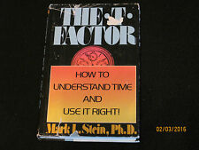 The T-Factor How to Understand Time and Use It Right by Mark L. Stein JK112