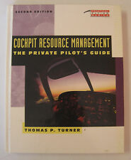 Cockpit Resource Management  Private Pilot's Guide by T. P. Turner-2nd Edition