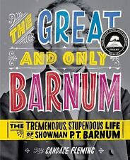 The Great and Only Barnum: The Tremendous, Stupendous Life Showman P. T. BarnUM