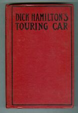 Dick Hamilton's Touring Car by Howard R Garis 1913 VG