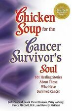 CHICKEN SOUP FOR THE CANCER SURVIVOR'S SOUL (1996) SC, VGC, 101 Healing Stories