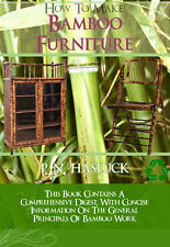How To Make BAMBOO FURNITURE illustrated Book 157 Pgs All You Need To Know on cd