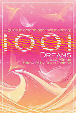 1001 Dreams: An Illustrated Guide to Dreams and Their Meanings Altman, Jack Very