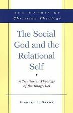 The Social God and the Relational Self : A Trinitarian Theology of the Imago...